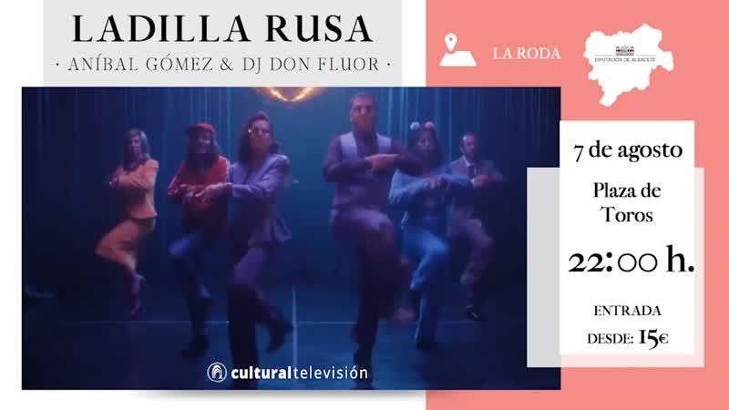 LADILLA RUSA · ANIBAL GÓMEZ · DJ DON FLUOR