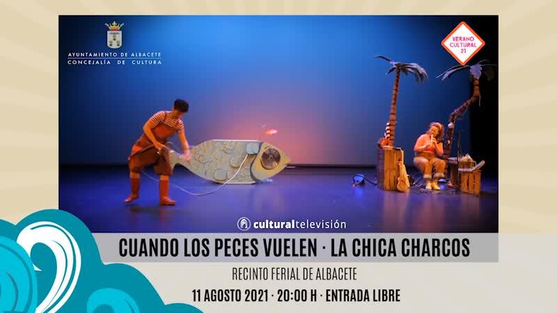 CUANDO LOS PECES VUELEN · LA CHICA CHARCOS