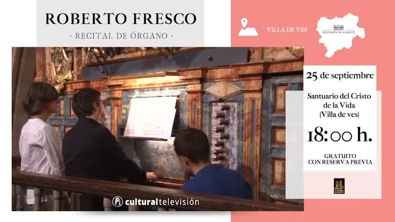ROBERTO FRESCO · RECITAL DE ÓRGANO