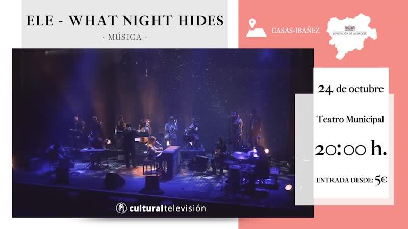 ELE · WHAT NIGHT HIDES